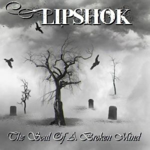 2013 - Lipshok - The Soul of a Broken Mind